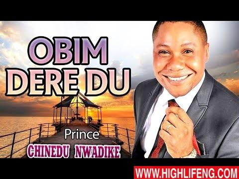 Prince Chinedu Nwadike - Obim Dere Du (Latest Igbo Nigerian Gospel Song)