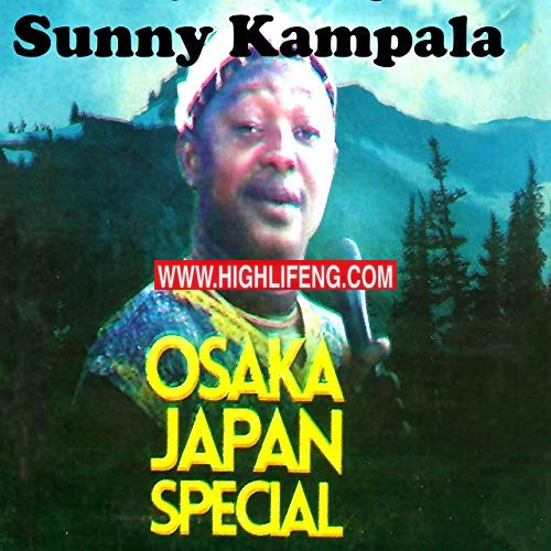Chief Sunny Kampala - Osaka Japan Special (Latest Igbo Highlife Songs 2020)