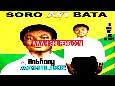 Anthony Achilike - Soro Ayi Bata (Latest Igbo Nigerian Gospel Song Album)
