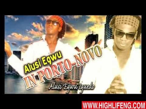 Alusi Egwu Iguedo - Alusi Egwu In Porto Novo (Latest Igbo Nigerian Highlife Music)