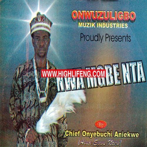 Chief Onyebuchi Aniekwe (Alusi Egwu Nteje) - Ego Di Na Boot