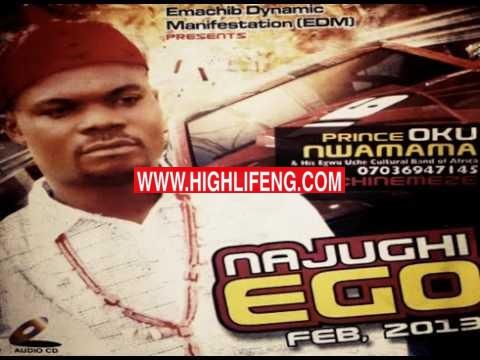 PRINCE OKU NWAMAMA - NAJUGHI EGO | Nigerian Highlife Igbo Music