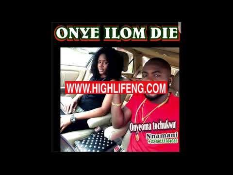 Onyeoma Tochukwu Nnamani - Ndi ilom Anwugo (Onye Ilom Die) | Latest Igbo Highlife Songs 2020