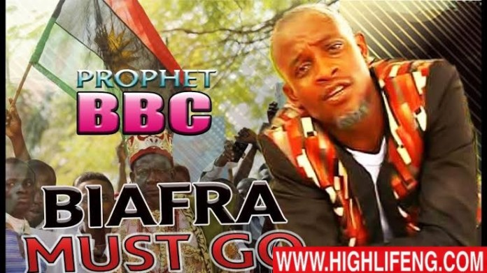 Prophet BBC - Biafra Must Go (Latest Biafra Highlife Music)