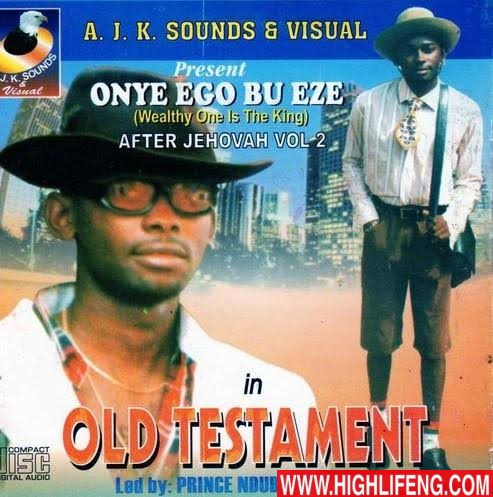 Prince Ndubuisi Ibemesi - (Old Testament) Onye Ego Bu Onye Eze | Latest Igbo Highlife Music