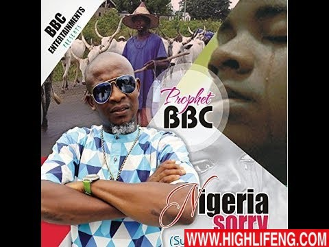 Prophet Bbc - Nigeria Sorry (Latest Igbo Nigeria Songs)