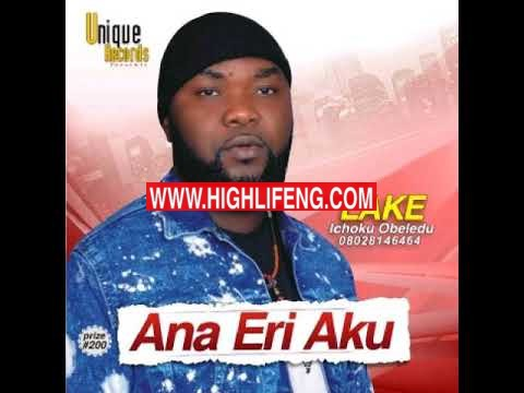 Lake (Ichoku Obeledu) - Ana Eri Aku | Latest Igbo Music 2020