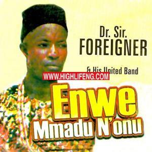 Dr Sir Foreigner (Eze Bongo) - Enwe Mmadu N'onu | Latest Owerri Bongo Music