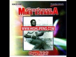 Mike Ejeagha - ONYE NDIDI