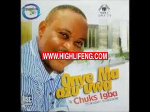 Chuks Igba - Onye Ma Azu Uwa (Latest Ukwuani Songs)