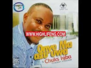 Chuks Igba - Onye Onumah (Latest Ukwuani / Ndokwa Music)