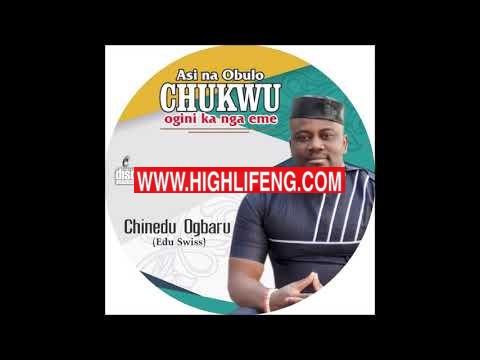 Chinedu Ogbaru - Asi na Obulo Chukwu Ogini ka Nga Eme ( Latest Igbo highlife music 2020)