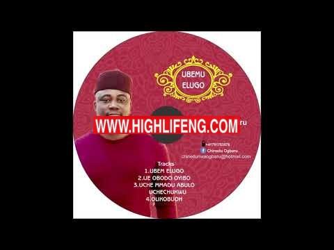 Chinedu Ogbaru - Uche Mmadu Abulo Uchechukwu (Latest Igbo Highlife Music)