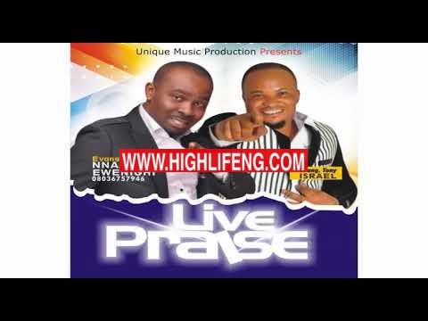 Evangelist Nnamdi Ewenighi & Tony Israel - LIVE PRAISE And Worship (Ekelem Chineme mma full album)