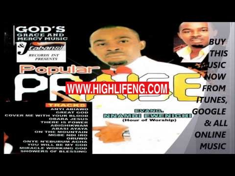 EVANGELIST NNAMDI EWENIGHI - POPULAR PRAISE (Higher Praise) | Latest Nigerian Praise Worship Songs 2020