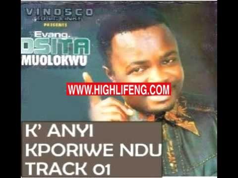 Osita Muolokwu - k'anyi Kporiwe Ndu | Latest Igbo Gospel Worship songs