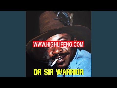 Dr Sir Warrior - Anyi Ga Ebi (Igbo Highlife songs)