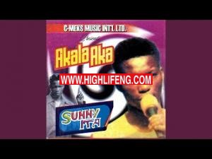 Sunny Ita - Ije Uwa Si Na Akalaka (Latest Igbo Highlife Music)