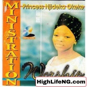 Princess Njideka Okeke - Ministration Worship (Aka Nchawa)   Latest Igbo Gospel Music