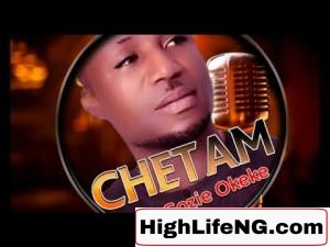 Prince Gozie Okeke - Chetam (Latest Gospel Music 2020)