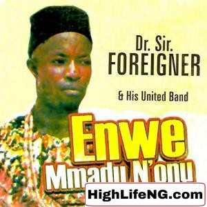 Dr. SIR. FOREIGNER Songs Download (Mixtape & DJ Mix) | SIR FOREIGNER EZE BONGO New Songs List | Best of All Mp3 Free Music