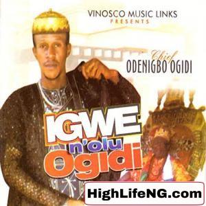 Chief Odenigbo Ogidi - Perfect God (Igbo Highlife Music)
