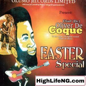Chief Dr. Oliver De Coque - Akam Di Ocha (Easter Special Album)