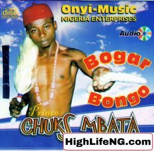 Chuks Mbata (Bogar Bongo) - Nyem Oke Nkem | Owerri Bongo Music
