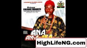 HRH EZE Chijioke Mbanefo - Ugbo Na Agaga (Igbo Highlife Music)