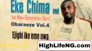 Chima Eke - Olilanyam (Obaraeze Vol. 4) | Owerri Bongo Music