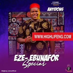 Anyidons - Ezebunafor Special (Igbo Latest Highlife Music 2020)