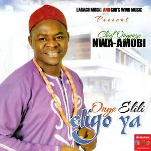 Chief Onyenze Nwa Amobi - Onye Chukwu Nazo (Best Nigeria Highlife music IGBO Highlife)