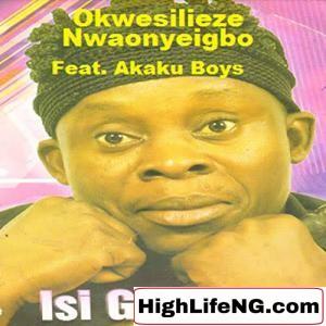 Okwesilieze Onye Igbo - Okolobia (Igbo Music)
