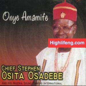 Chief Stephen Osita Osadebe - Kwue Nkeyi
