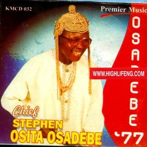 Chief Stephen Osita Osadebe - Uche Chukwu Geme