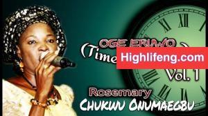 Rosemary Chukwu Onumaegbu - Oge Eruwo (Time Has Come) | Latest Igbo Gospel Songs