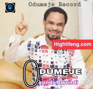 Prophet Odumeje -  Osondi Owendi