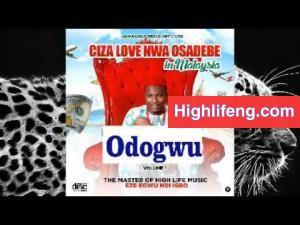 Ciza Love Nwa Osadebe - Odogwu (New track) | Igbo HighLife Music 2020