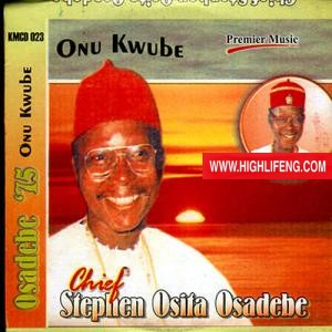Chief Stephen Osita Osadebe - Odindu Nyuliba