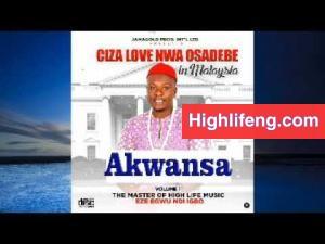 Ciza Love Nwa Osadebe - Akwansa