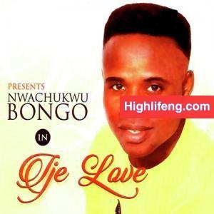 Nwachukwu Bongo - Egwu Bongo