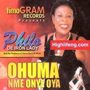 Philo De Iron Lady -  Ohuma Nme Onye Oya