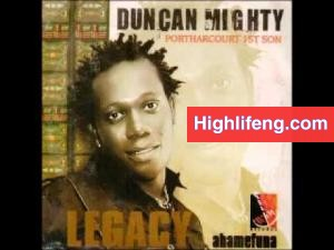 Duncan Mighty - Legacy (Portharcourt First's Son) | Full Album