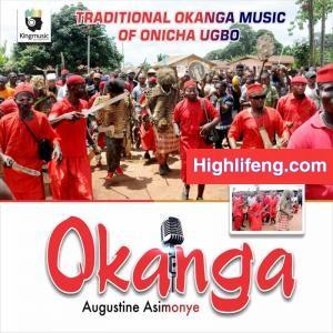 Augustine Asimonye - Ohene Fejokwu | Traditional Okanga Music of Onicha Ugbo
