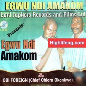Chief Obiora Okonkwo (Obi Foreign) - Aku Lue Uno