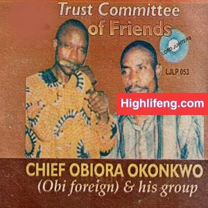 Chief Obiora Okonkwo (Obi Foreign) - Trust Committee of Friends