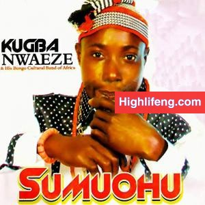 Kugba Nwaeze - Onye Gba Gba | Owerri Bongo New Songs