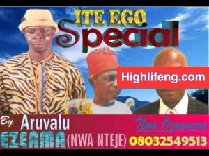 Aruvalu Ezeama Nwa Nteje - Ite Ego Special Awka