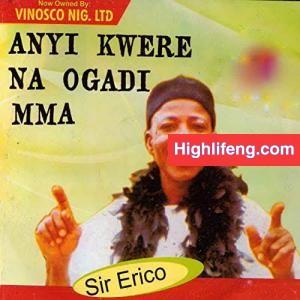 Sir Erico - Adighi Ego Nwanne Nahia