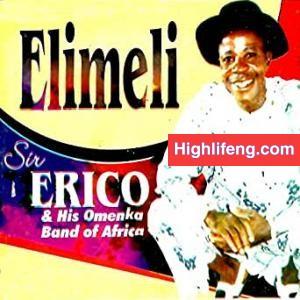 Sir Erico - Elimeli (Igbo Highlife Songs)